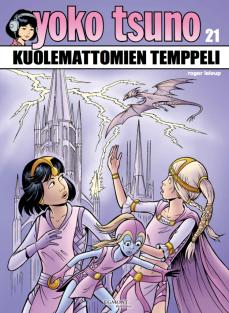 Yoko Tsuno 21: Kuolemattomien temppeli. Roger Leloup, 2017. Egmont Kustannus. Suomennos ranskasta.