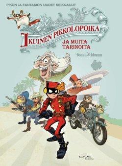 Pikon ja Fantasion uudet seikkailut 14: Ikuinen pikkolopoika ja muita tarinoita. Yoann ja Vehlmann, 2018. Egmont Kustannus. Suomennos ranskasta.