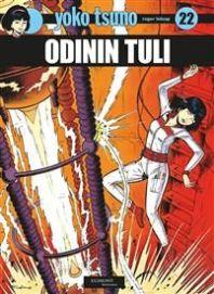 Yoko Tsuno 22: Odinin tuli. Roger Leloup, 2019. Egmont Kustannus. Suomennos ranskasta.