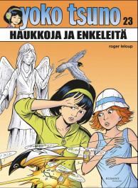 Yoko Tsuno 23: Haukkoja ja enkeleitä. Roger Leloup, 2020. Egmont Kustannus. Suomennos ranskasta.