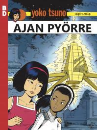 Yoko Tsuno: Ajan pyörre (BD-sarja 1). Roger Leloup, 2021. Story House Egmont. Suomennos ranskasta.